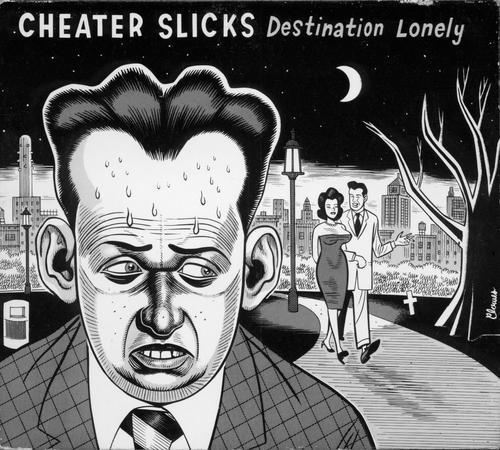 CHEATER SLICKS... - DESTINATION LONELY...