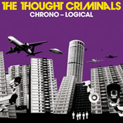 THE THOUGHT CRIMINALS... - CHRONO-LOGICAL...
