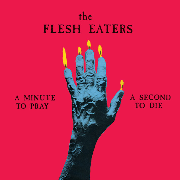 THE FLESH EATERS... - A MINUTE TO PRAY...