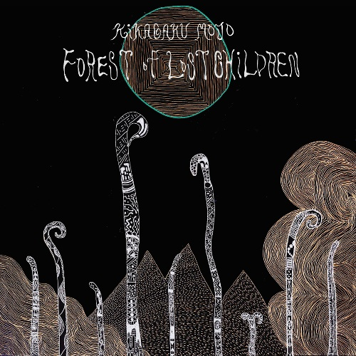 KIKAGAKU MOYO... - FOREST OF LOST CHILDREN...