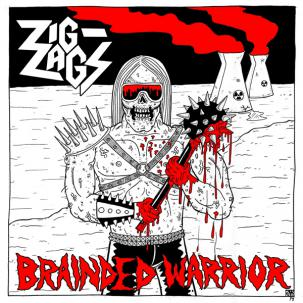 ZIG ZAGS... - BRAINDED WARRIOR / SO...