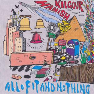 HAMISH KILGOUR... - ALL OF IT AND...