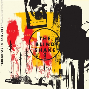 THE BLIND SHAKE... - BREAKFAST OF FAILURES...