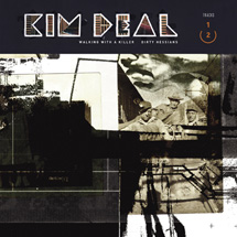 KIM DEAL... - WALKING WITH A KILLER...