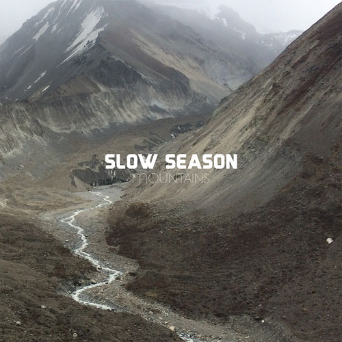SLOW SEASON... - MOUNTAINS...