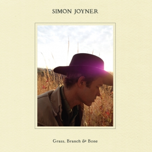 SIMON JOYNER... - GRASS, BRANCH & BONE...