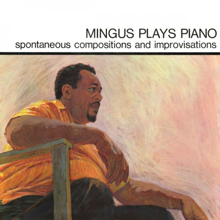 CHARLES MINGUS... - MINGUS PLAYS PIANO...
