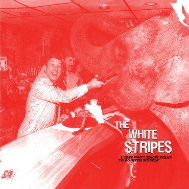 THE WHITE STRIPES... - I JUST DON'T KNOW...