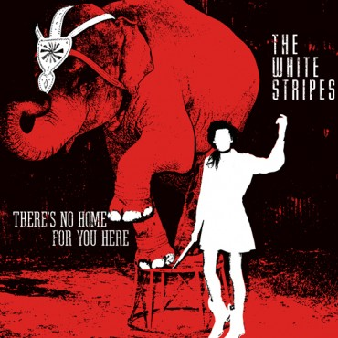 THE WHITE STRIPES... - THERE'S NO HOME FOR...