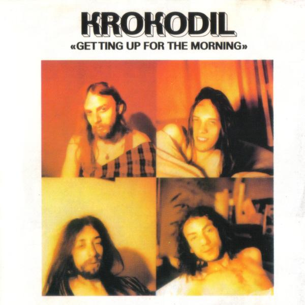 KROKODIL... - GETTING UP FOR THE...