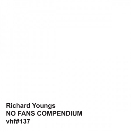 RICHARD YOUNGS... - NO FANS COMPENDIUM...