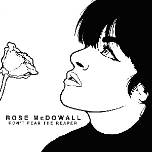 ROSE MCDOWALL... - DON'T FEAR THE REAPER...