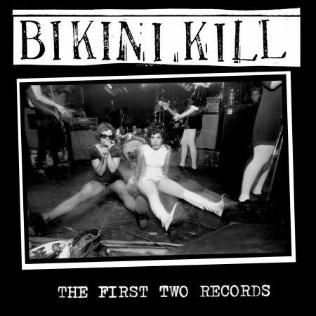 BIKINI KILL... - THE FIRST TWO RECORDS...