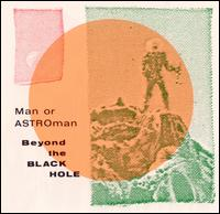 MAN... OR ASTRO-MAN?... - BEYOND THE BLACK HOLE...