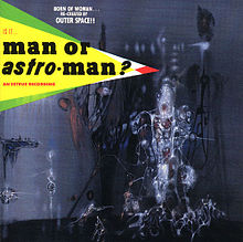 MAN... OR ASTRO-MAN?... - IS IT MAN...OR ASTROMAN?...