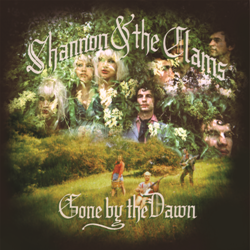 SHANNON & THE CLAMS... - GONE BY THE DAWN...