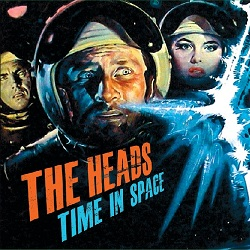 THE HEADS... - TIME IN SPACE...