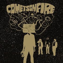 COMETS ON FIRE... - S/T...