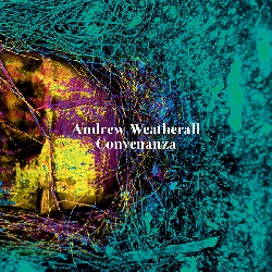 ANDREW WEATHERALL... - CONVENANZA	...