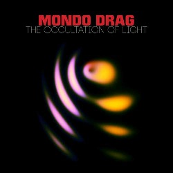 MONDO DRAG... - THE OCCULTATION OF LIGHT...
