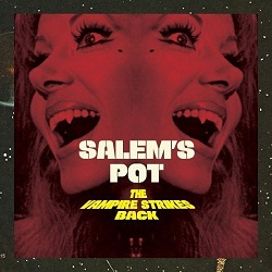 SALEM'S POT... - THE VAMPIRE STRIKE BACK...