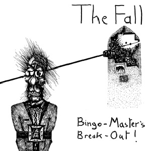 THE FALL... - BINGO-MASTER'S BREAK-OUT!...