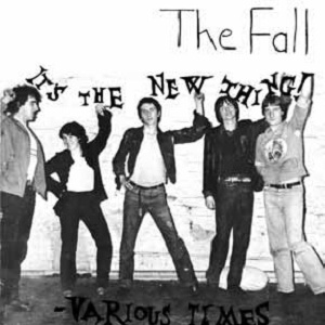 THE FALL... - IT'S THE NEW THING...