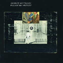 GUIDED BY VOICES... - PLEASE BE HONEST...