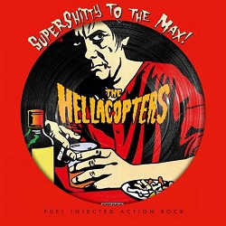 HELLACOPTERS... - SUPERSHITTY TO THE MAX,...