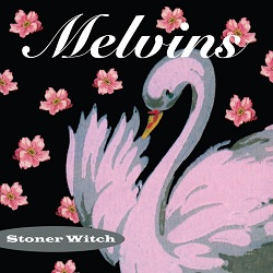 MELVINS... - STONER WITCH...