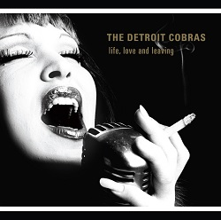 DETROIT COBRAS, THE ... - LIFE, LOVE AND LEAVING...