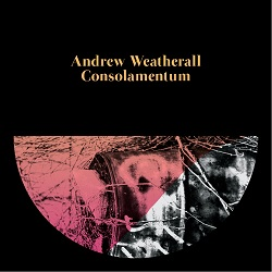 ANDREW WEATHERALL... - CONSOLAMENTUM...