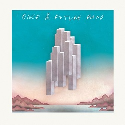 ONCE AND FUTURE BAND... - S/T...