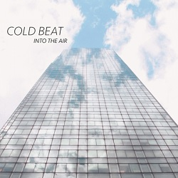 COLD BEAT... - INTO THE AIR...