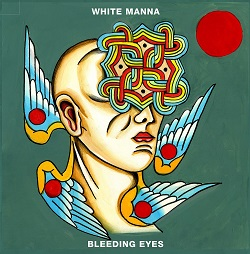 WHITE MANNA... - BLEEDING EYES...