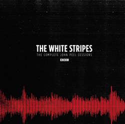 THE WHITE STRIPES... - THE COMPLETE JOHN PEEL...