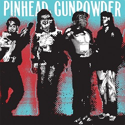 PINHEAD GUNPOWDER... - KICK OVER THE TRACES...