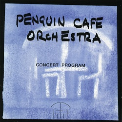 PENGUIN CAFE ORCHESTRA... - CONCERT PROGRAM...