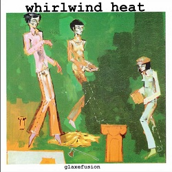 WHIRLWIND HEAT... - GLAXEFUSION...
