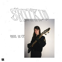 SHITKID... - THIS IS IT EP...