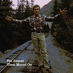 PAT AMENT... - TIME MOVED ON...
