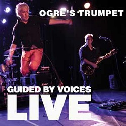 GUIDED BY VOICES... - OGRE'S TRUMPET...