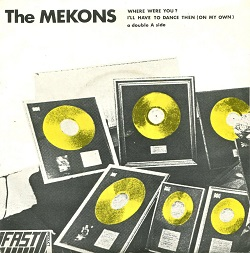 THE MEKONS... - WHERE WERE YOU B/W...