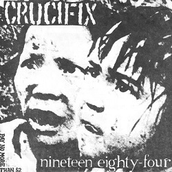 CRUCIFIX... - NINETEEN EIGHTY-FOUR...
