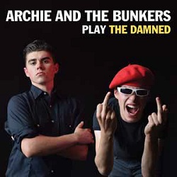 ARCHIE & THE BUNKERS... - PLAY THE DAMNED...