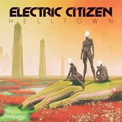 ELECTRIC CITIZEN... - HELLTOWN...