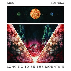 KING BUFFALO... - LONGING TO BE THE...