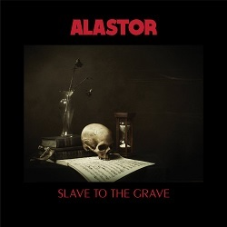 ALASTOR... - SLAVE TO THE GRAVE...