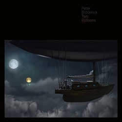 PETER BRODERICK... - TWO BALLOONS...