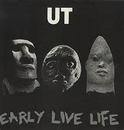 UT... - EARLY LIVE LIFE...